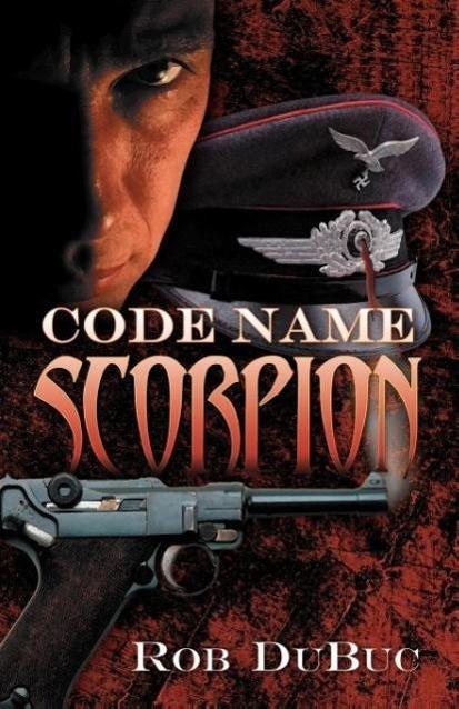 Code Name Scorpion als Taschenbuch von Rob Duboc
