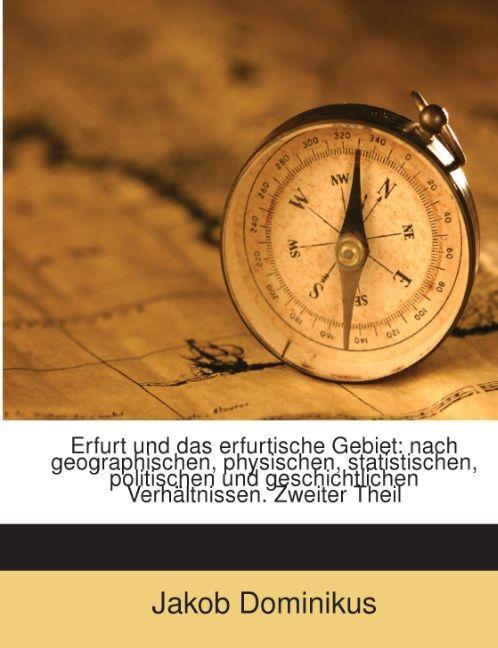 Erfurt und das erfurtische Gebiet: nach geograp...