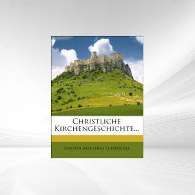 Christliche Kirchengeschichte, Zweiunddreissigs...