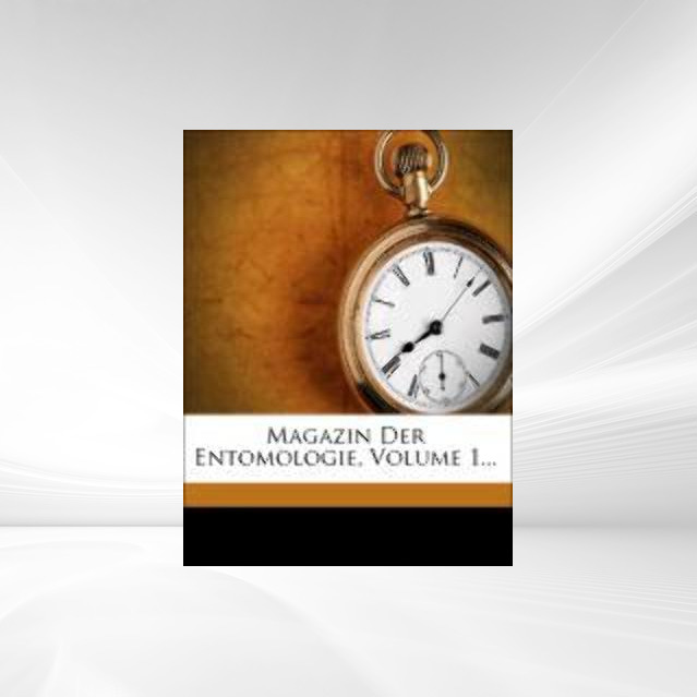 Magazin der Entomologie, Erster Jahrgang. Erste...
