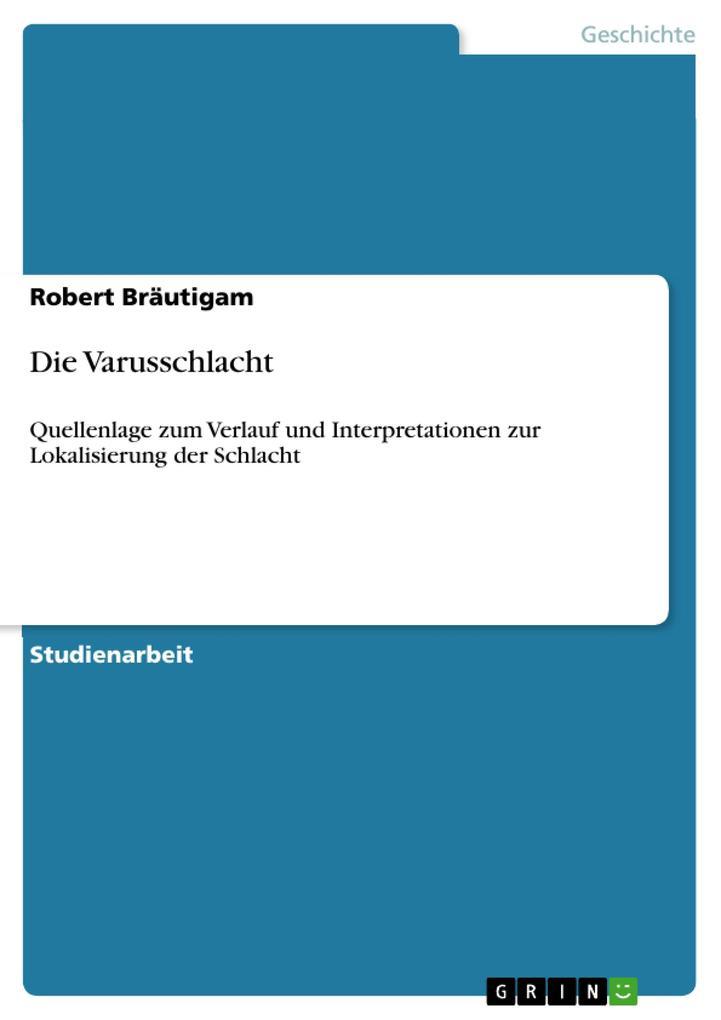 Die Varusschlacht als Buch von Robert Bräutigam