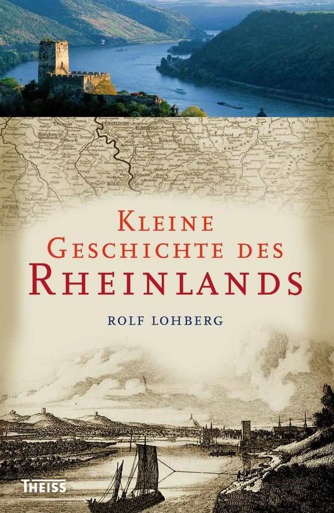 Kleine Geschichte des Rheinlands als eBook Down...