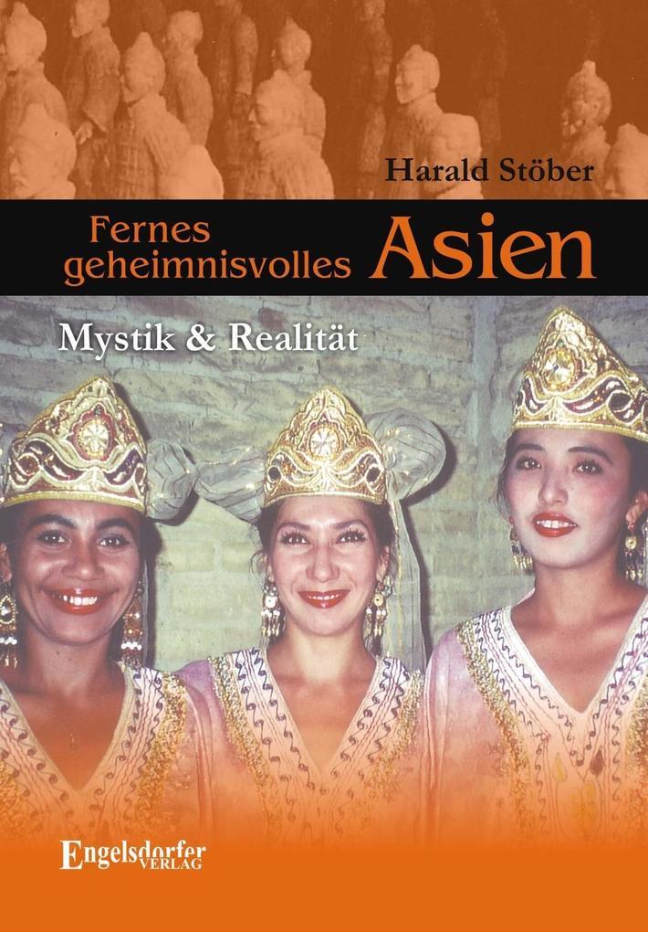 Fernes geheimnisvolles Asien. Mystik & Realität...