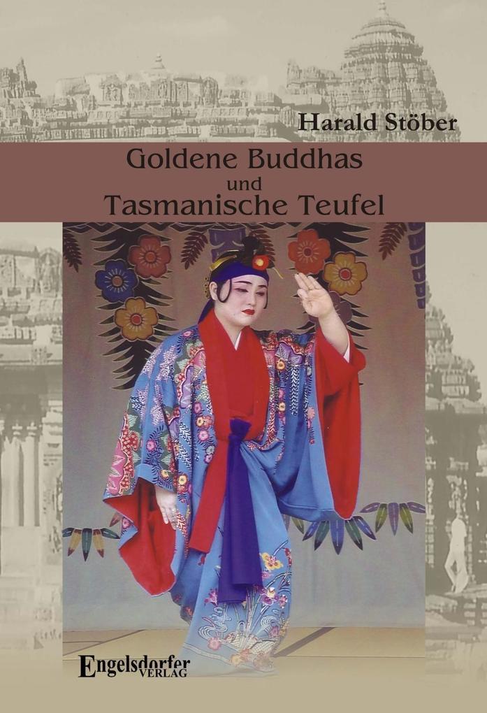 Goldene Buddhas und Tasmanische Teufel. Thailan...