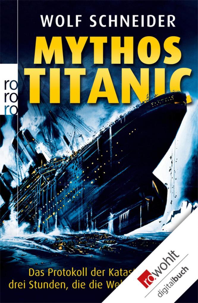 Mythos Titanic als eBook Download von Wolf Schn...