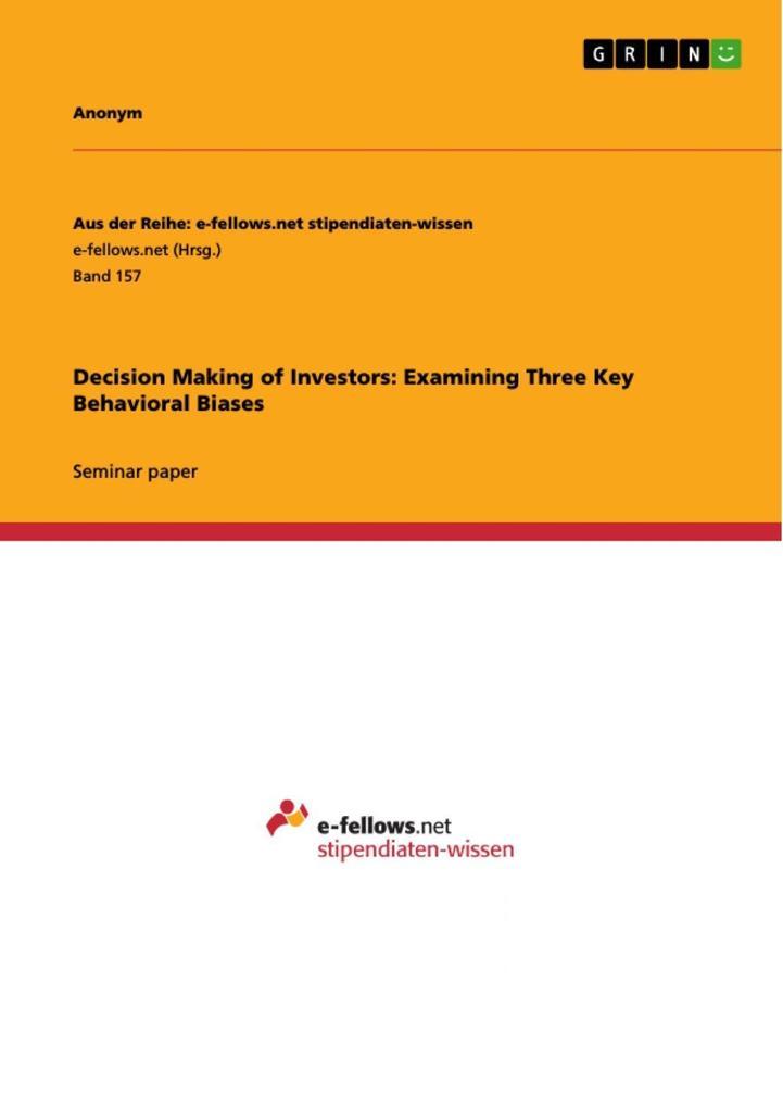 Decision Making of Investors: Examining Three K...