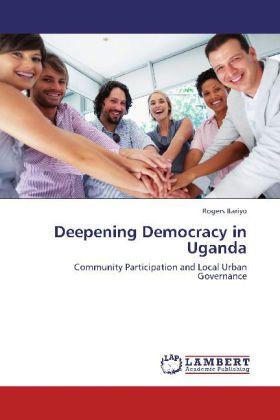 Deepening Democracy in Uganda als Buch von Roge...