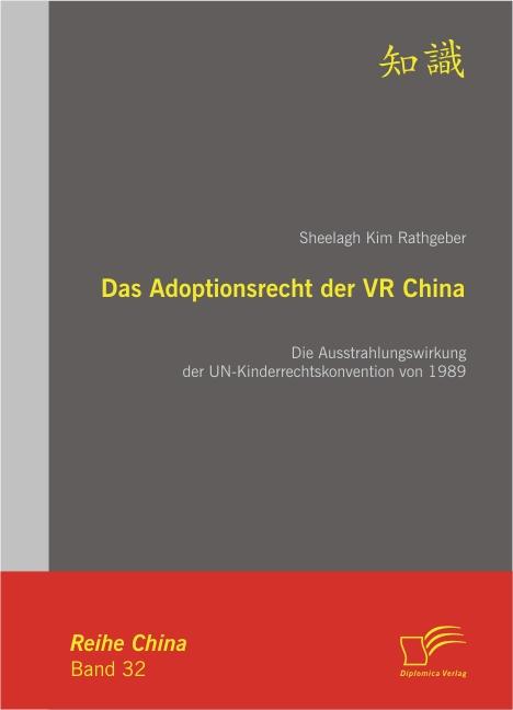 Das Adoptionsrecht der VR China: Die Ausstrahlu...