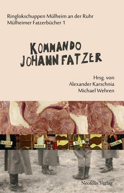 Kommando Johann Fatzer als Buch von Holger Berg...