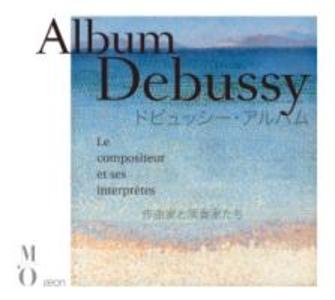 Album Debussy-Der Komponist und seine Interpreten
