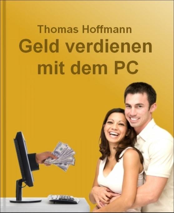 Geld verdienen mit dem PC als eBook Download vo...
