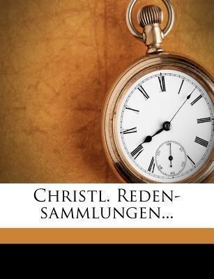 Christl. Reden-sammlungen... als Taschenbuch vo...