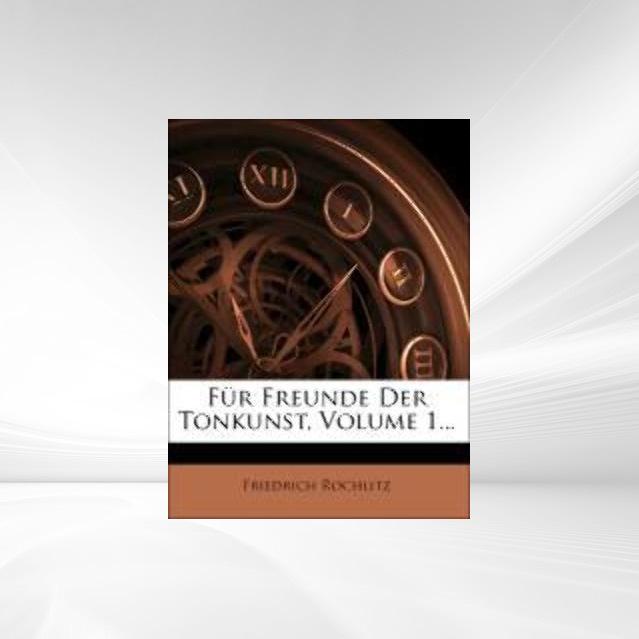 Für Freunde Der Tonkunst, Volume 1... als Tasch...