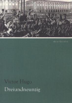 Dreiundneunzig als Buch von Victor Hugo