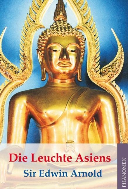 Die Leuchte Asiens - The Light of Asia als eBoo...