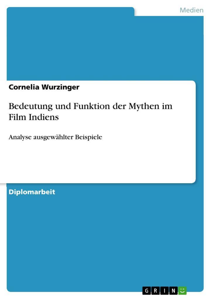 Bedeutung und Funktion der Mythen im Film Indie...