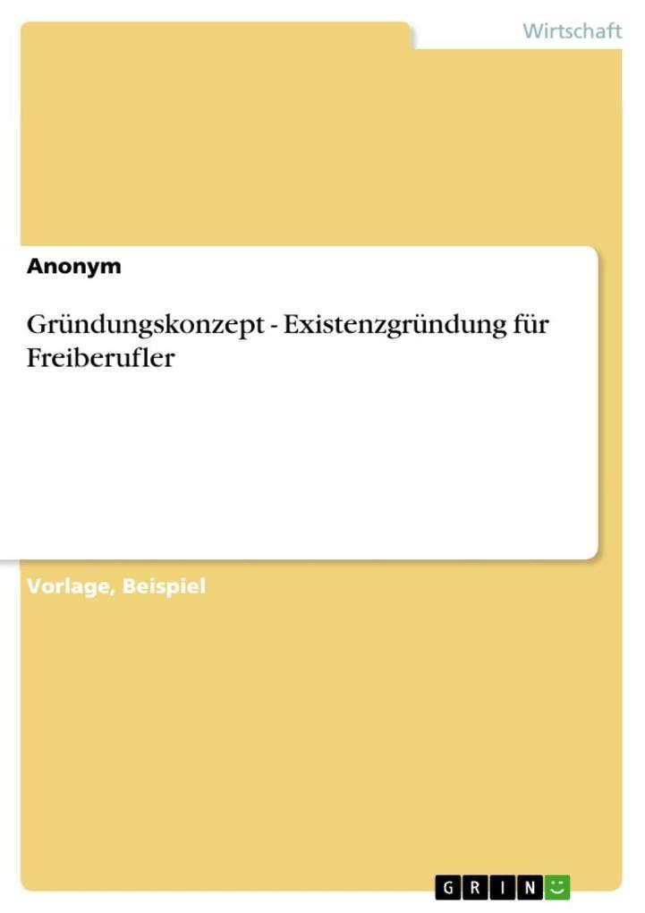 Gründungskonzept - Existenzgründung für Freiber...