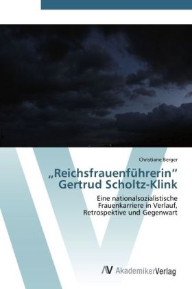 9783639400779 - Christiane Berger: Reichsfrauenführerin Gertrud Scholtz-Klink als Buch von Christiane Berger - Buch