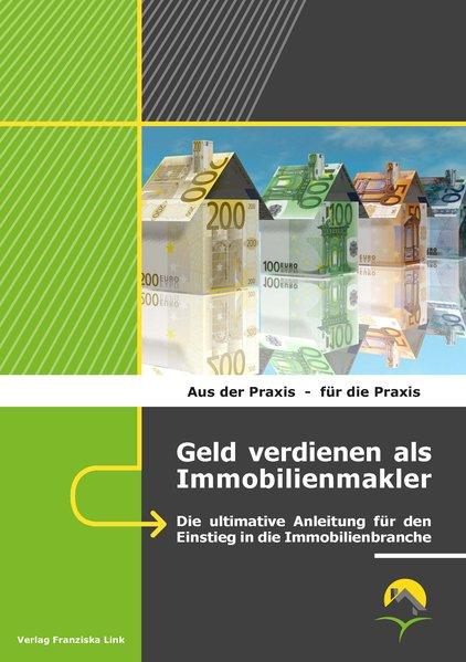 Geld verdienen als Immobilienmakler als Buch vo...