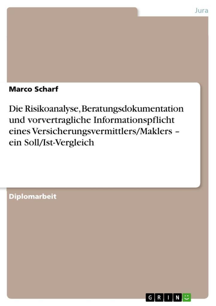 Die Risikoanalyse, Beratungsdokumentation und v...