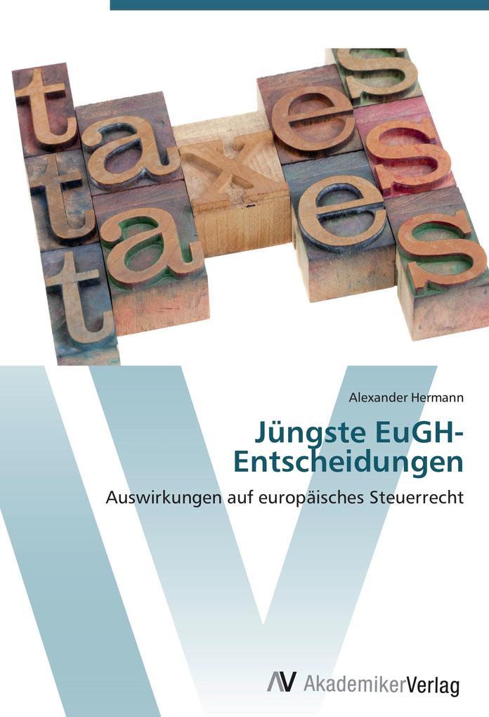 9783639404463 - Alexander Hermann: Jüngste EuGH-Entscheidungen als Buch von Alexander Hermann - Buch