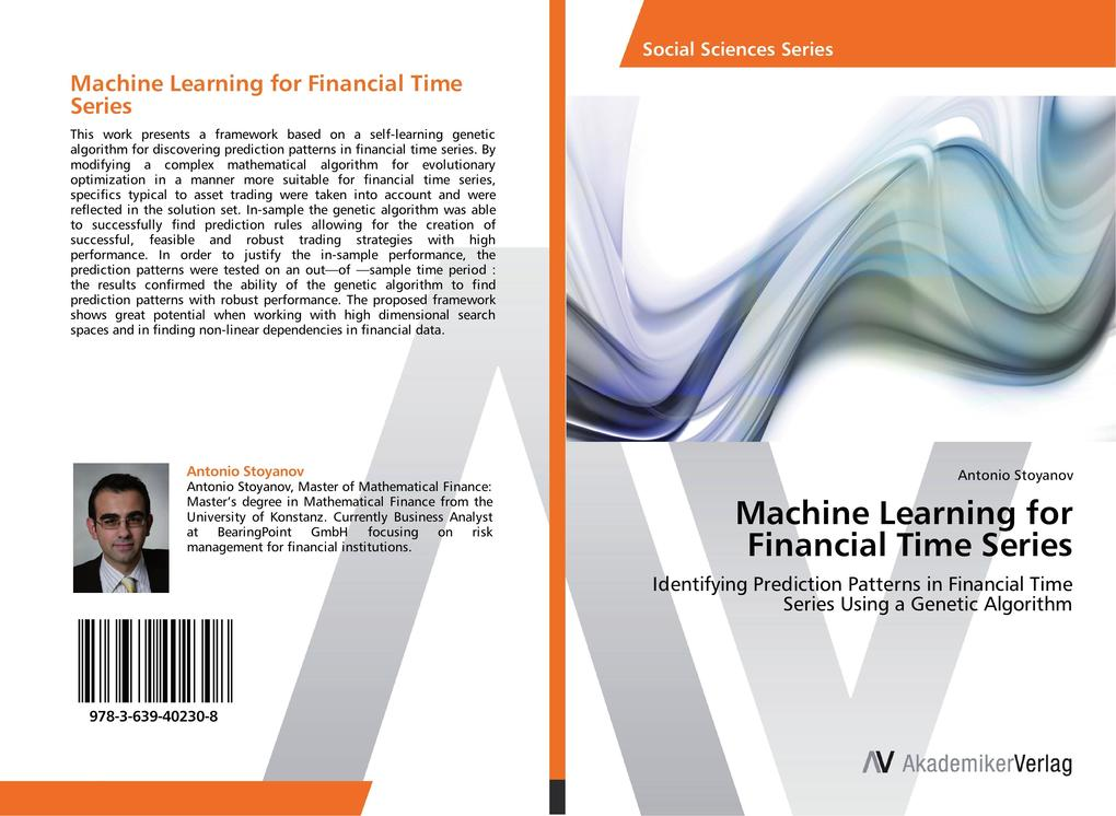 9783639402308 - Antonio Stoyanov: Machine Learning for Financial Time Series: Identifying Prediction Patterns in Financial Time Series Using a Genetic Algorithm - Buch
