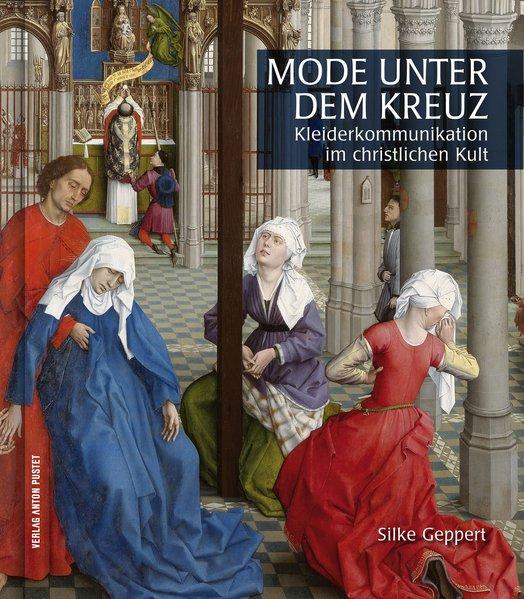 Mode unter dem Kreuz als Buch von Silke Geppert
