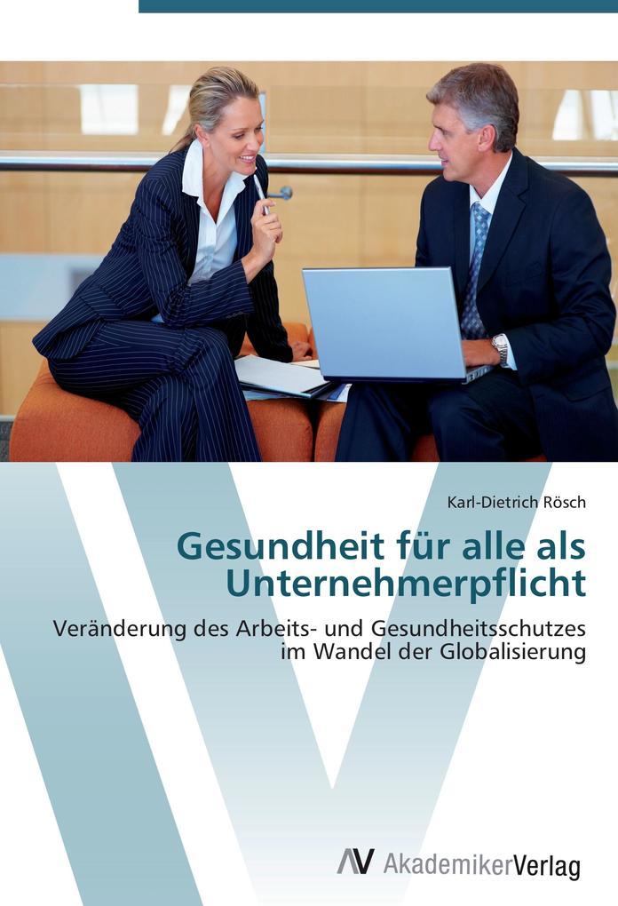 9783639408119 - Karl-Dietrich Rösch: Gesundheit für alle als Unternehmerpflicht als Buch von Karl-Dietrich Rösch - Buch