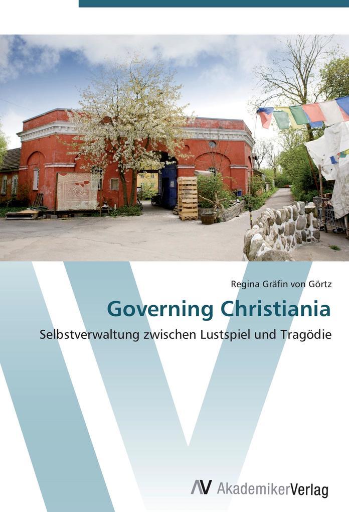 Governing Christiania als Buch von Regina Gräfi...