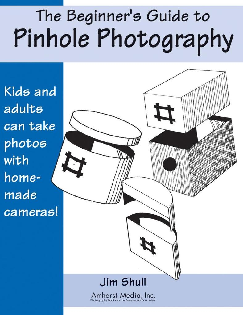 The Beginners Guide to Pinhole Photography als ...