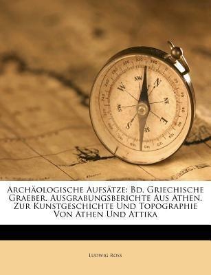 Archäologische Aufsätze: Bd. Griechische Graebe...