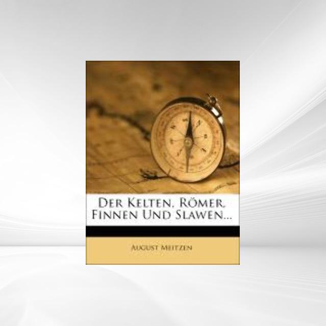 Der Kelten, Römer, Finnen Und Slawen... als Tas...