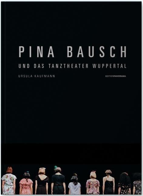 Pina Bausch und das Tanztheater Wuppertal als B...