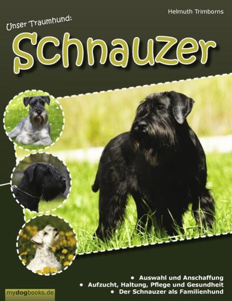 Unser Traumhund: Schnauzer als Buch von Helmuth...