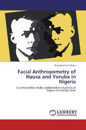 Facial Anthropometry of Hausa and Yoruba in Nig...