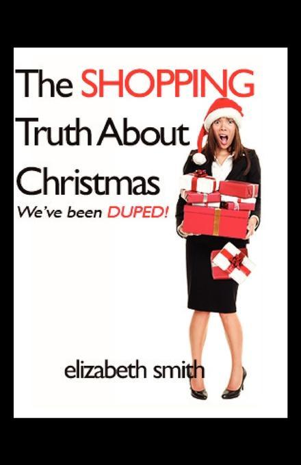 The Shopping Truth About Christmas als eBook Do...