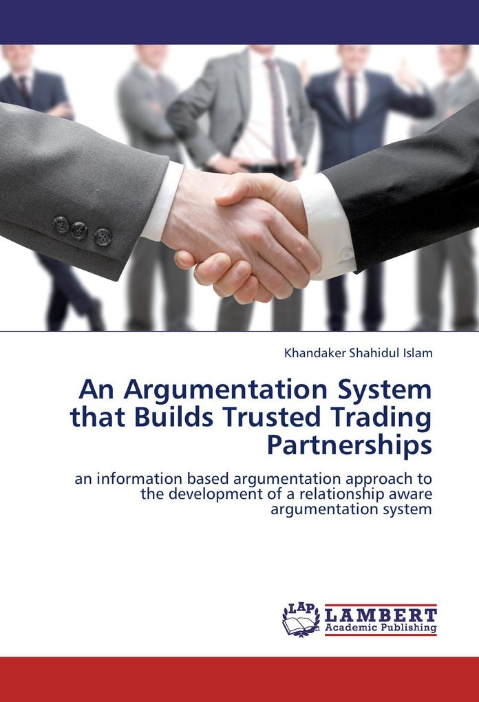 An Argumentation System that Builds Trusted Tra...