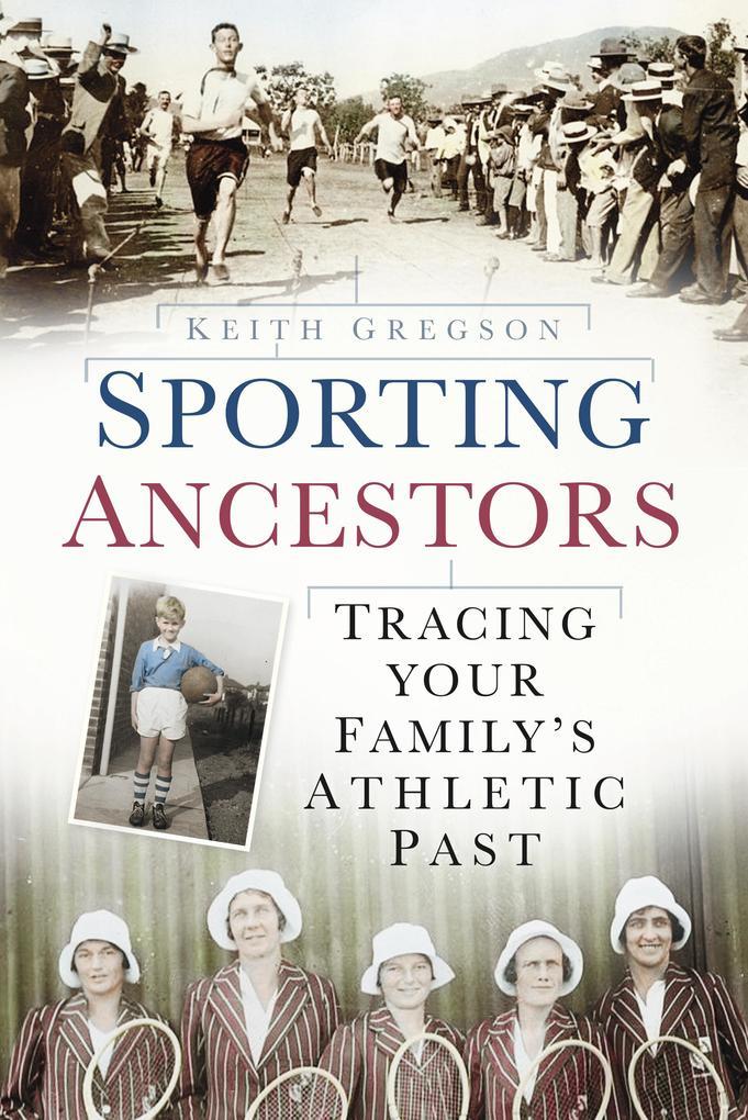 Sporting Ancestors als eBook Download von Keith...