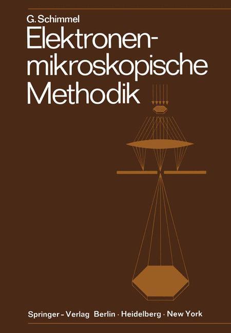 Elektronenmikroskopische Methodik als Buch von ...