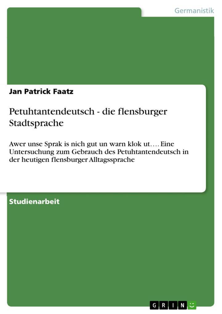 Petuhtantendeutsch - die flensburger Stadtsprac...