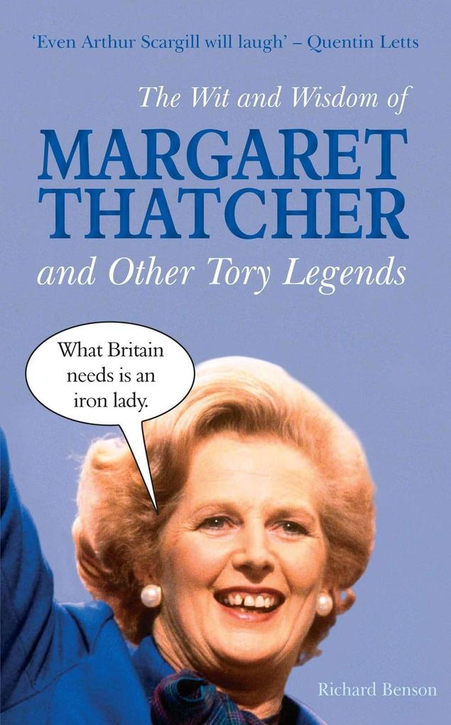 The Wit and Wisdom of Margaret Thatcher als eBo...