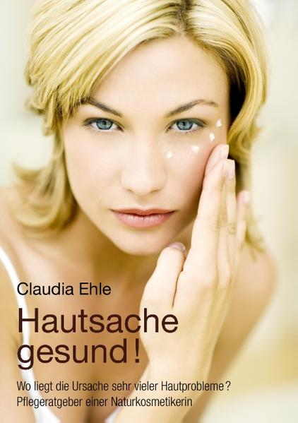 Hautsache gesund! als Buch von Claudia Ehle