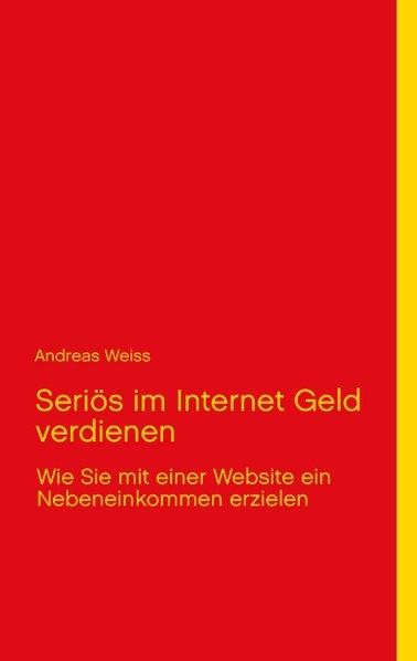 Seriös im Internet Geld verdienen als Buch von ...