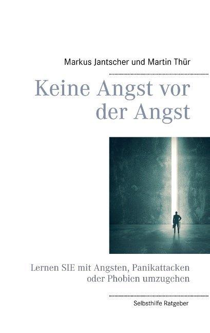 Keine Angst vor der Angst als Buch von Markus J...