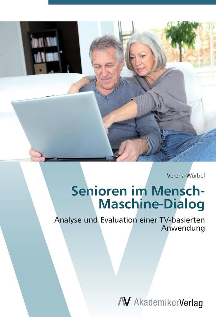 Senioren im Mensch-Maschine-Dialog als Buch von...