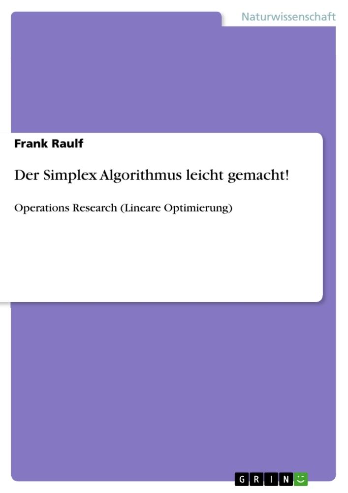 Der Simplex Algorithmus leicht gemacht! als Buc...