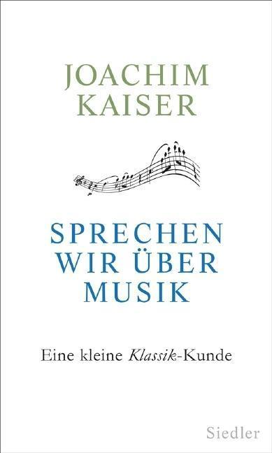 Sprechen wir über Musik als Buch von Joachim Ka...