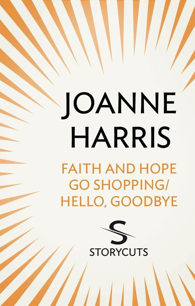 Faith and Hope Go Shopping/Hello, Goodbye (Stor...