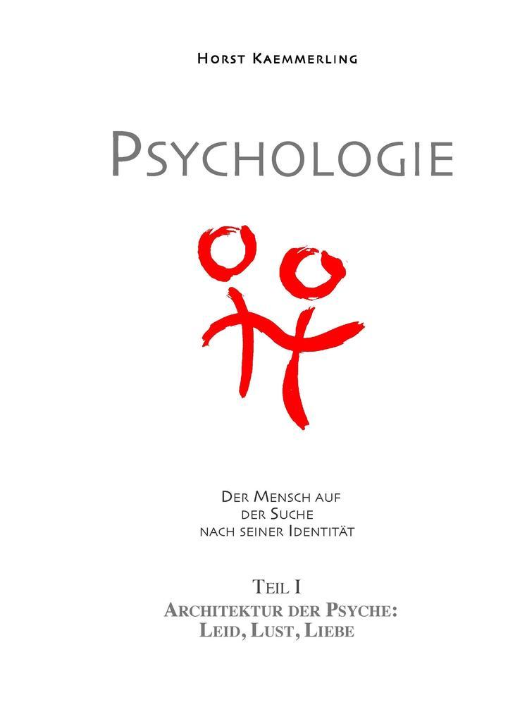 PSYCHOLOGIE - Der Mensch auf der Suche nach sei...