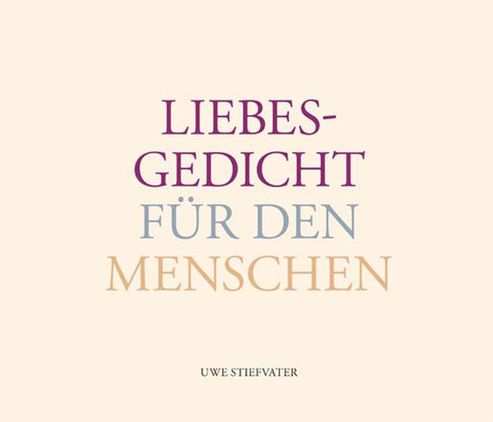 Liebesgedicht für den Menschen als Buch von Uwe...